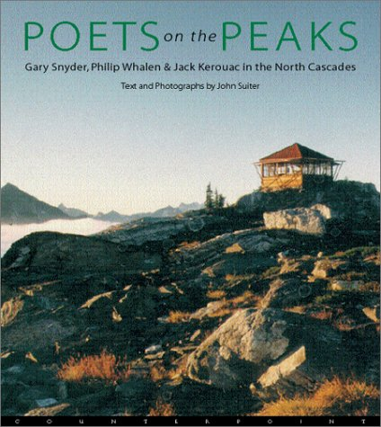Poets on the Peaks: Gary Snyder, Philip Whalen & Jack Kerouac in the Cascades by Brand: Counterpoint