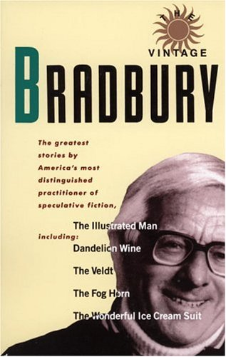 The Vintage Bradbury: The greatest stories by America's most distinguished practioner of speculative - Suits Ray