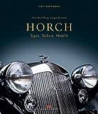 Horch: Typen - Technik - Modelle