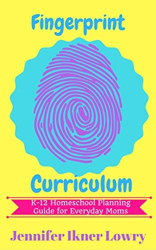 Fingerprint Curriculum: K-12 Homeschool Planning for the Eve