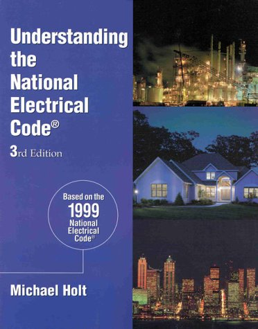 Understanding the 1999 National Electrical Code (Understanding the National Electrical Code)