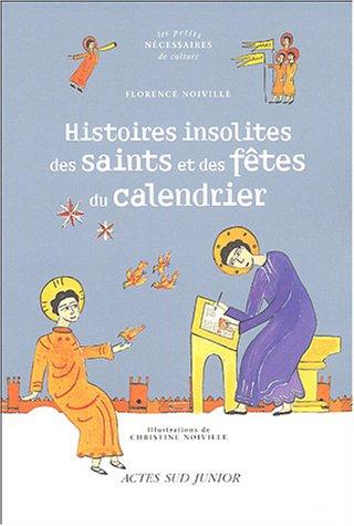 Histoires insolites des saints et des fêtes du calendrier