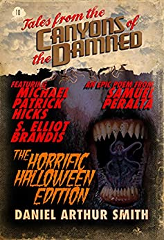 Tales from the Canyons of the Damned: No. 10 by [Smith, Daniel Arthur, Peralta, Samuel, Hicks, Michael Patrick, Brandis, S. Elliot]