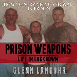 How to Make Prison Weapons to Survive a Gang War in Prison