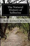 The Natural History of Selborne, Rev. Gilbert White, 1499161638