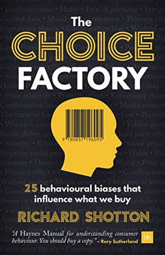 Amazon the choice factory 25 behavioural biases that influence the choice factory 25 behavioural biases that influence what we buy by richard shotton fandeluxe Gallery
