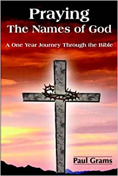 Praying The Names of God: A One Year Journey Through the Bible