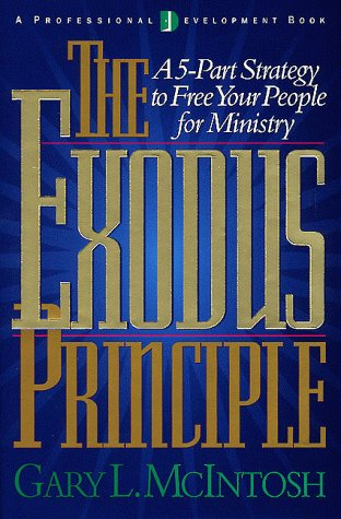 Read Online The Exodus Principle: A 5-Part Strategy to Free Your People for Ministry ebook