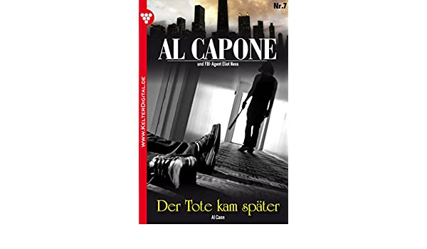 Amazon.com: Al Capone 7   Kriminalroman: Der Tote Kam Später (German  Edition) EBook: Al Cann: Kindle Store