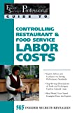 img - for The Food Service Professionals Guide To: Controlling Restaurant & Food Service Labor Costs book / textbook / text book