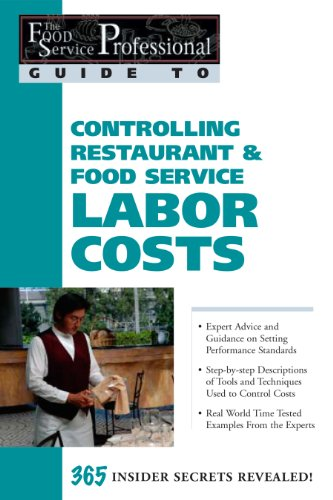 The Food Service Professional Guide to Controlling Restaurant & Food Service Labor Costs (The Food Service Professio