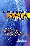 Repositioning Asia, Philip Kotler and Hermawan Kartajaya, 0471846651