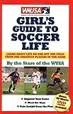 Wusa Girl's Guide to Soccer Life, Mia Hamm, 1591860407
