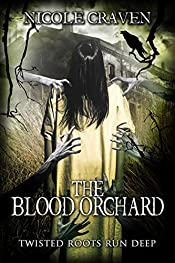 The Blood Orchard: Twisted Roots Run Deep (The Blood Orchard Saga Book 1)