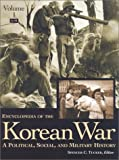 Encyclopedia of the Korean War, Spencer C. Tucker, Jinwung Kim, Michael R. Nichols, 1576070298