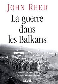 La guerre dans les Balkans par John Reed