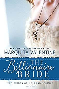 The Billionaire Bride (The Brides of Holland Springs Book 1) by [Valentine, Marquita]