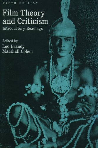 Film Theory and Criticism: Introductory Readings, 5th Edition