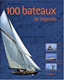 img - for 100 bateaux de l gende book / textbook / text book