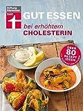 Gut essen bei erhöhtem Cholesterin: Über 80 Rezeptideen von Dagmar von Cramm (Gut essen - Ernährung & medizinischer Ratgeber)