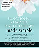 img - for Functional Analytic Psychotherapy Made Simple: A Practical Guide to Therapeutic Relationships (The New Harbinger Made Simple Series) book / textbook / text book