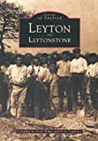 Leyton and Leytonstone, Keith Romig and Peter Lawrence, 0752401580