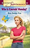 img - for Who Is Emerald Monday? Return to East Texas (Harlequin Superromance No. 984) book / textbook / text book