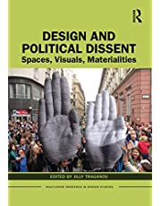 Design and Political Dissent: Spaces, Visuals, Materialities