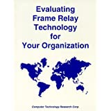 Evaluating Frame Relay Technology for Your Organization