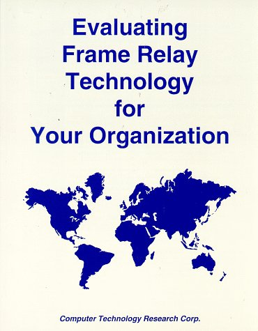 (Evaluating Frame Relay Technology for Your Organization)