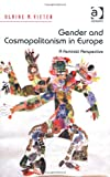 Gender and Cosmopolitanism in Europe : A Feminist Perspective, Vieten, Ulrike M., 1409433838