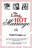 The Long, HOT Marriage, Todd Creager, 1600132758