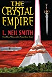 The Crystal Empire by L. Neil Smith (2010-02-17)