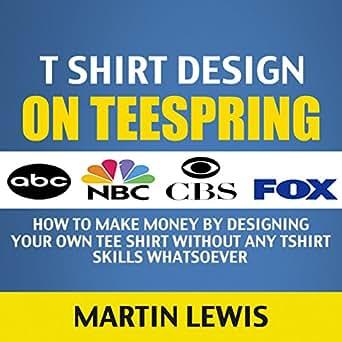 T shirt design on teespring how to make money by for How to make money selling t shirts