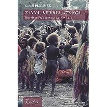 Tanna  Kwerya, Itonga - Histoires océaniennes au Vanuatu