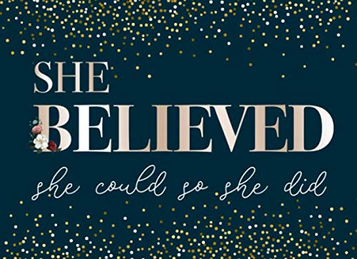 She Believed She Could So She Did: Guest Book for Graduation Party For Sign In, Autography and Memory (Class of 2019 Guest Book, Size 8.25in x 6in)]()