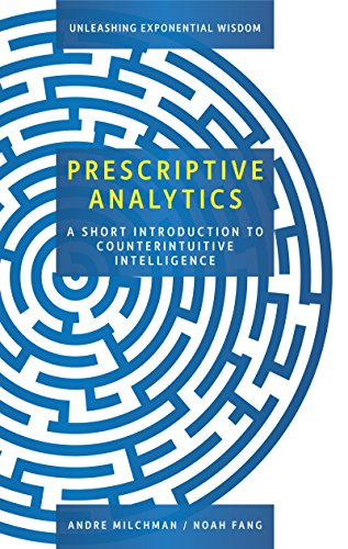 [B.e.s.t] Prescriptive Analytics: A Short Introduction to Counterintuitive Intelligence P.D.F
