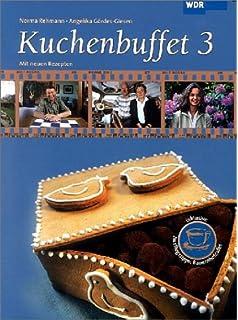 Kuchenbuffet Das Buch Zur Wdr Fernsehserie Mit 52 Backrezepten