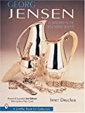 Georg Jensen: A Tradition of Splendid Silver (Schiffer Book for Collectors)