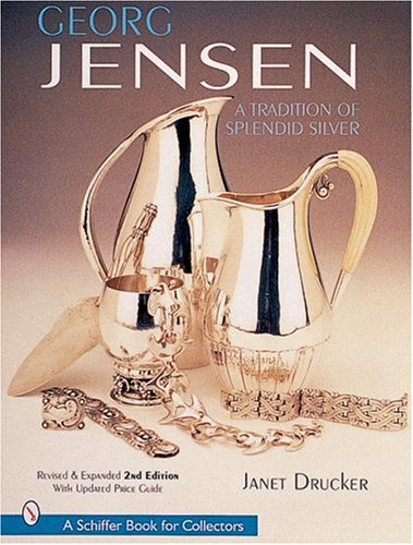 Georg Jensen: A Tradition of Splendid Silver (A Schiffer Book for Collectors)