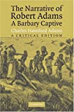 The Narrative of Robert Adams, A Barbary Captive: A Critical Edition, Robert Adams, 0521603730