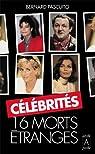 Célébrités : 16 morts étranges par Pascuito