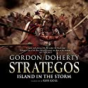 Island in the Storm: Strategos, Book 3 Audiobook by Gordon Doherty Narrated by Rob Goll