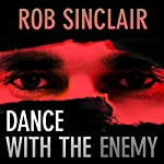 Dance with the Enemy: The Enemy Series Book 1 | Rob Sinclair