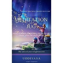 Meditation 'jug': Anti-stress, freedom from fear, pain and devastation