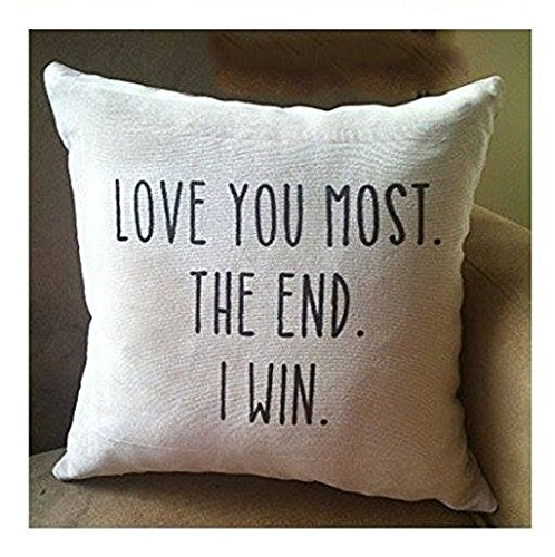 Price comparison product image Love You Most. The End. I Win, Pillow Cases, Decorative throw pillow cover, Decor Home, 16x16, Gift for Friend