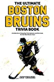 The Ultimate Boston Bruins Trivia Book: A