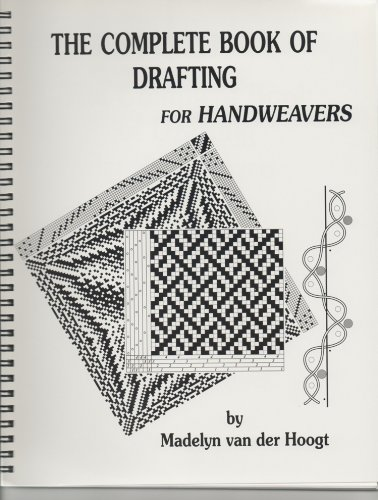 The Complete Book of Drafting for Handweavers