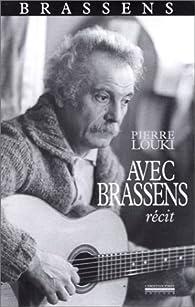 Avec Brassens : récit par Pierre Louki