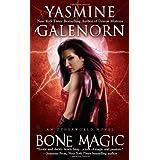 Bone Magic (Otherworld, Book 7) by Yasmine Galenorn [11 March 2010]